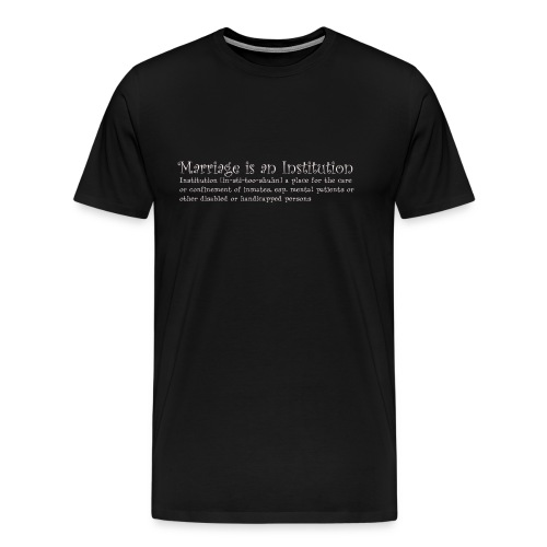 Marriage - Men's Premium T-Shirt