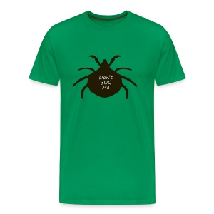 Dont Bug Me - Men's Premium T-Shirt