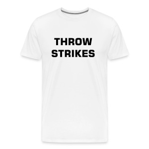 Throw Strikes! -- White - Men's Premium T-Shirt