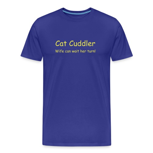 Cat Cuddler Wife can wait her turn - Yellow on Blue - Men's Premium T-Shirt