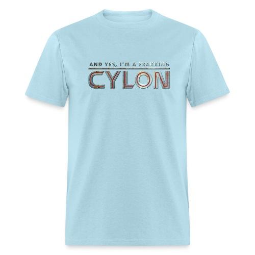 AND YES, I'M A FRAKKING CYLON (men's t-shirt) - Men's T-Shirt