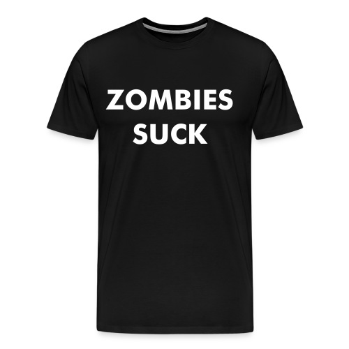 ZOMBIES SUCK - Men's Premium T-Shirt
