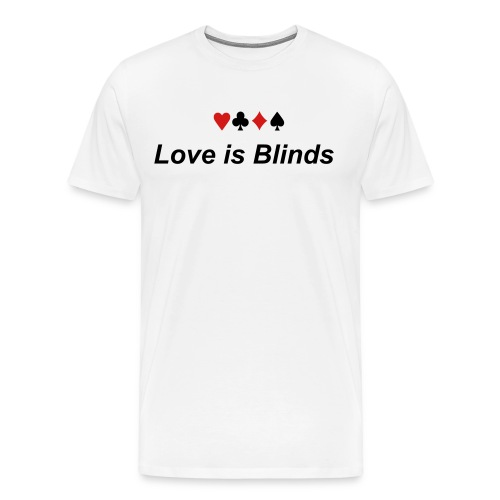 Love is Blinds - Men's Premium T-Shirt