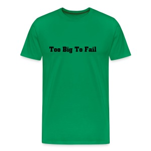 Too Big To Fail - Men's Premium T-Shirt