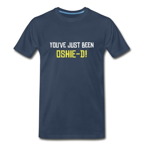 You've been Oshie-d! - Men's Premium T-Shirt