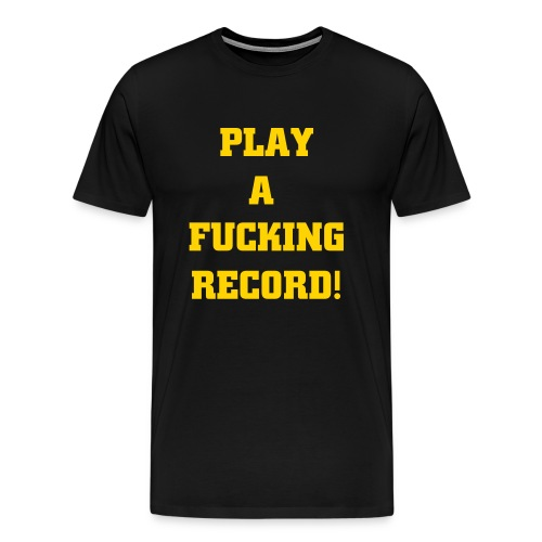 F*#ING RECORD - Men's Premium T-Shirt
