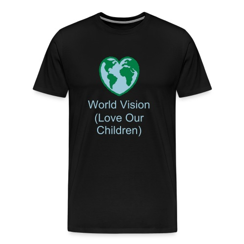 $2.50 donated to World Vision with purchase - Men's Premium T-Shirt