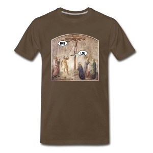 Crucified Jesus: BRB. Roman Soldier: LOL. - Men's Premium T-Shirt