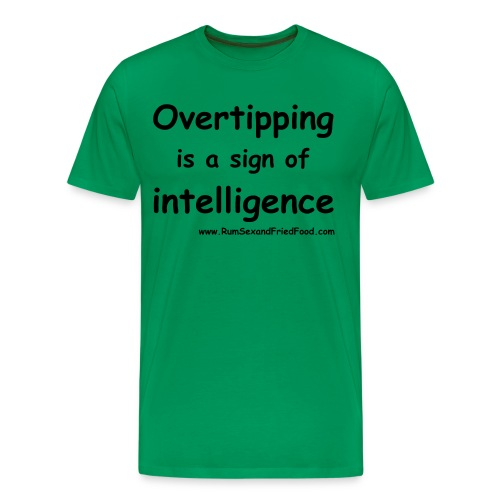 Overtipping and Intelligence - Men's Premium T-Shirt
