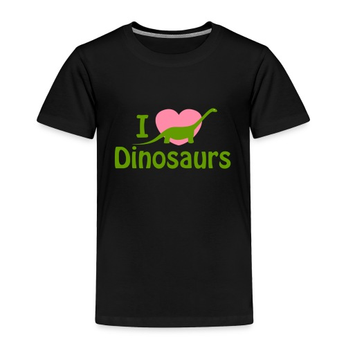 I love Dinosaurs - Toddler Premium T-Shirt