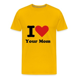 Your Mom - Men's Premium T-Shirt