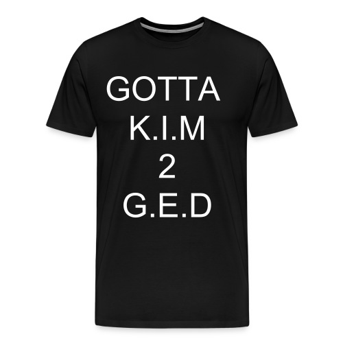 Gotta keep it moving 2 get every dollar - Men's Premium T-Shirt