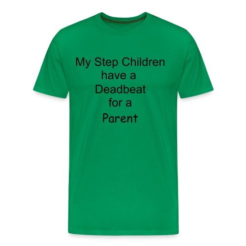 Deadbeat Parent T - Men's Premium T-Shirt