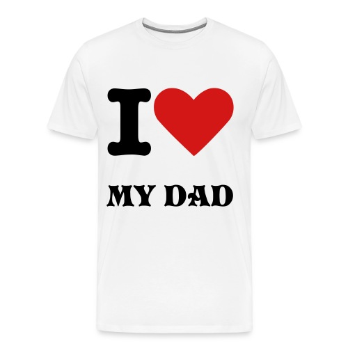 Love My Dad Shirt - Men's Premium T-Shirt