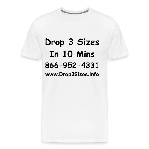 Drop 3 Sizes In 10Mins - Men's Premium T-Shirt