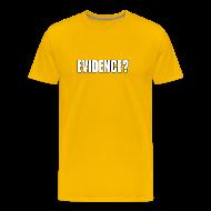 T-Shirts ~ Men's Premium T-Shirt ~ Evidence?