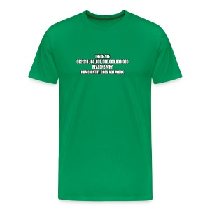 Millions of reasons why homeopathy doesn't work - Men's Premium T-Shirt