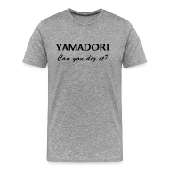 T-Shirts ~ Men's Premium T-Shirt ~ Yamadori. Can you dig it?