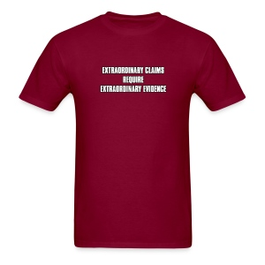 Extraordinary claims require extraordinary evidence - Men's T-Shirt
