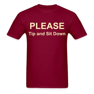 Please Tip and Sit Down - Men's T-Shirt