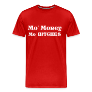 T-Shirts ~ Men's Premium T-Shirt ~ Mo Money Mo Bitches