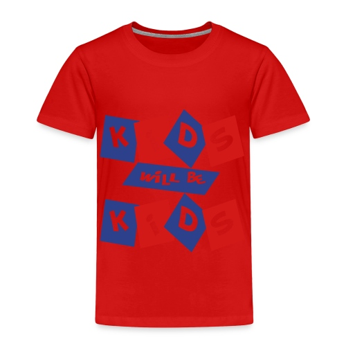 kids will be kids t-shirt - Toddler Premium T-Shirt