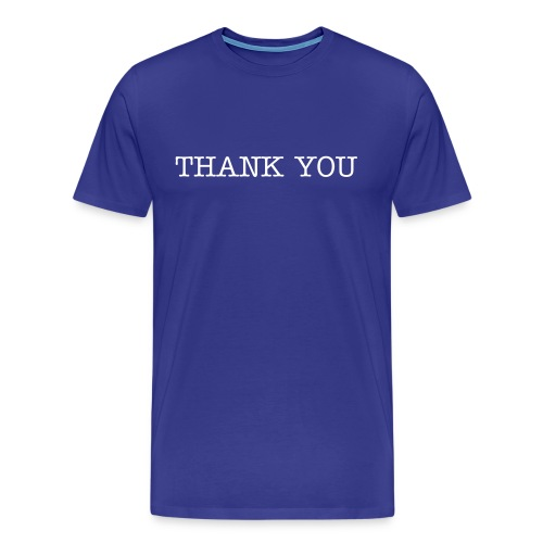 THANK YOU/YOU'RE WELCOME - Men's Premium T-Shirt