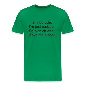 Piss Off Autistic - Men's Premium T-Shirt