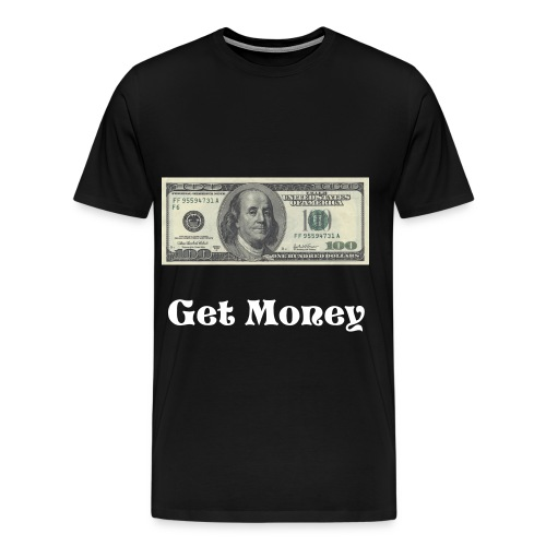 Get Money Shirt - Men's Premium T-Shirt