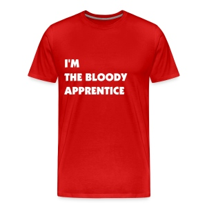 I'm the bloody apprentice - Men's Premium T-Shirt