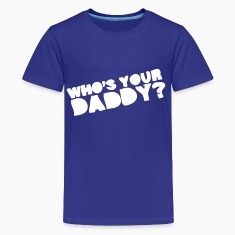 Royal blue Who's Your Daddy? Kids' Shirts