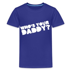 Who's Your Kid's Shirt - Kids' Premium T-Shirt