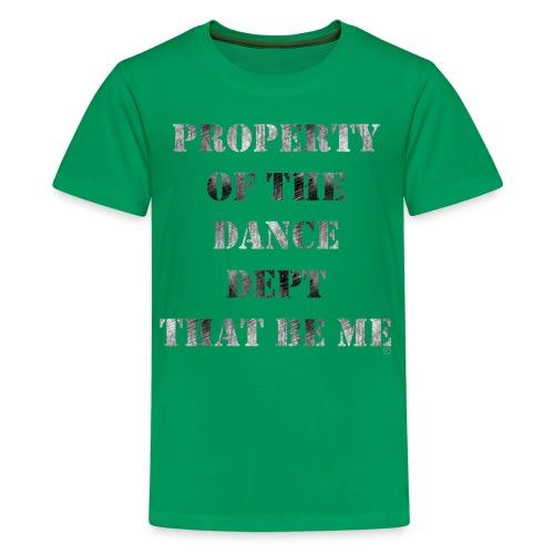 Property Of The Dance Dept - Kids' Premium T-Shirt
