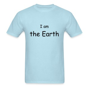 I am the Earth - Men's T-Shirt