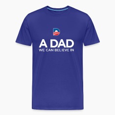 QUALITY a dad we can believe in OBAMA