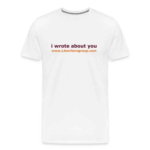i wrote about you mens t-shirt - Men's Premium T-Shirt