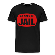 T-Shirts ~ Men's Premium T-Shirt ~ as seen in jail