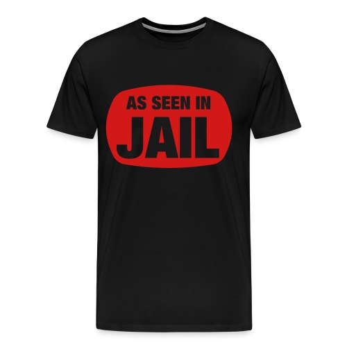 as seen in jail - Men's Premium T-Shirt