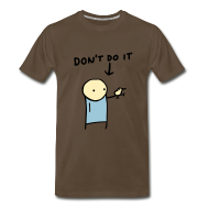 T-Shirts ~ Men's Premium T-Shirt ~ Don't Do It XXXL Shirt