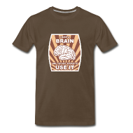 T-Shirts ~ Men's Premium T-Shirt ~ I have a brain and I am not afraid to use it