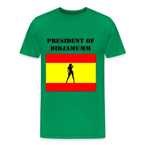 President of Didjamumm - Men's Premium T-Shirt