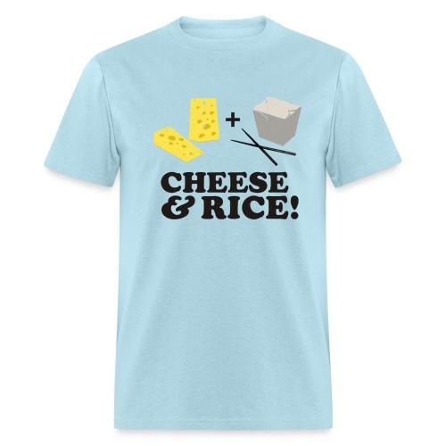Cheese & Rice - Men's T-Shirt