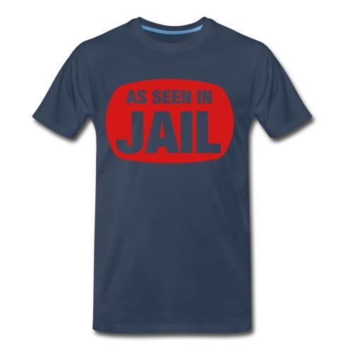 As seen in jail T Shirt - Men's Premium T-Shirt