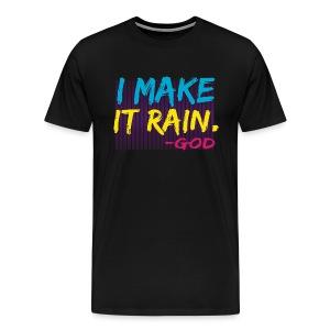 God Makes it rain - Men's Premium T-Shirt