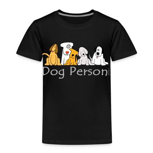 Dog Person - Toddler Premium T-Shirt