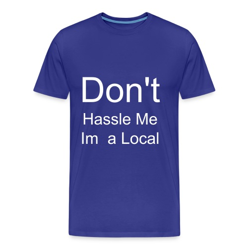 Don't hassle me - Men's Premium T-Shirt