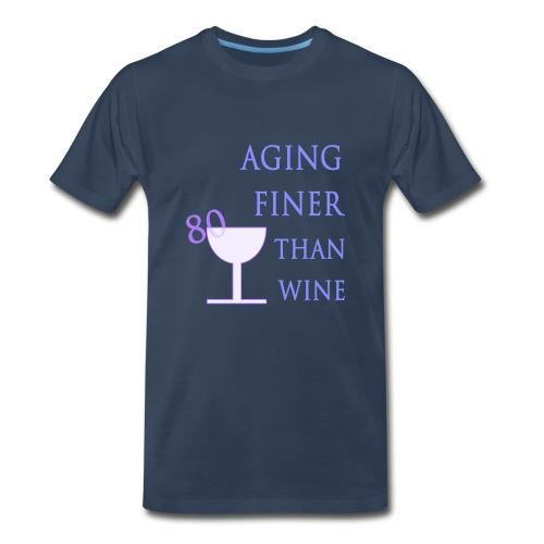 80th Birthday Aging Like Wine - Men's Premium T-Shirt