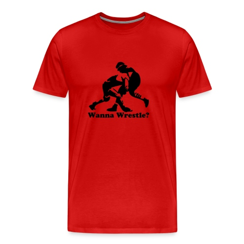 Wanna Wrestle? Wrestling Design - Men's Premium T-Shirt