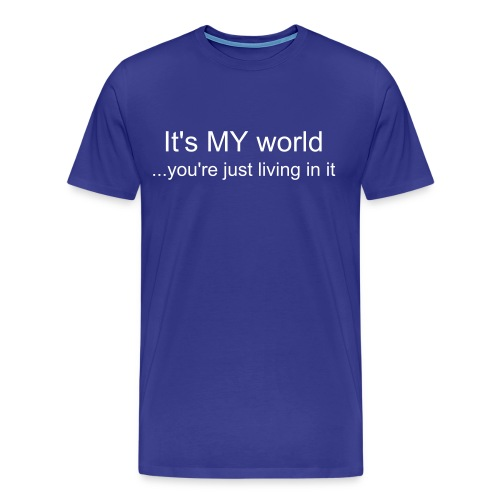 It's My World - Men's Premium T-Shirt