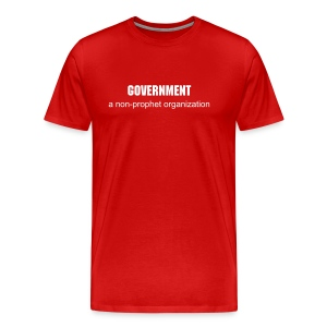 Government: a non-prophet organization - Men's Premium T-Shirt